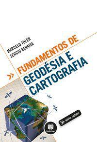 FUNDAMENTOS DE GEODÉSIA E CARTOGRAFIA - OLIVEIRA, MARCELO TULER DE