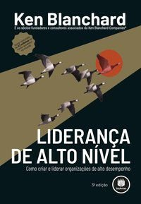 LIDERANÇA DE ALTO NÍVEL - BLANCHARD, KEN