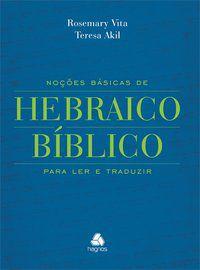 NOÇÕES BÁSICAS DE HEBRAICO BÍBLICO - AKIL, TERESA