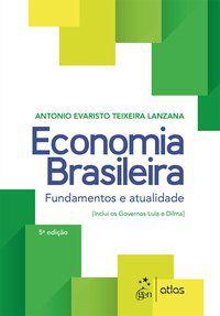 ECONOMIA BRASILEIRA - FUNDAMENTOS E ATUALIDADE - ATLAS