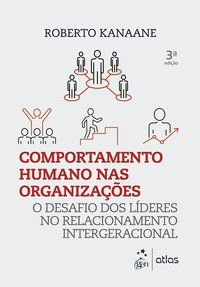 COMPORTAMENTO HUMANO NAS ORGANIZAÇÕES - KANAANE, ROBERTO