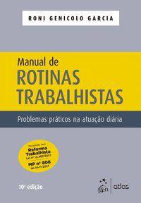 MANUAL DE ROTINAS TRABALHISTAS - GARCIA, RONI GENICOLO