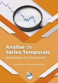 ANÁLISE DE SÉRIES TEMPORAIS - SOARES, ANA PAULA AMAZONAS