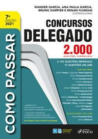 COMO PASSAR EM CONCURSOS DE DELEGADO - 2.000 QUESTÕES COMENTADAS - 7ª ED - 2021 - VOL. 7 - CALARESO, ALICE SATIN