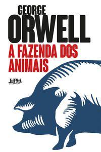 A FAZENDA DOS ANIMAIS - ORWELL, GEORGE
