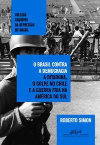 O BRASIL CONTRA A DEMOCRACIA - SIMON, ROBERTO