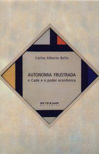 AUTONOMIA FRUSTRADA - BELLO, CARLOS ALBERTO