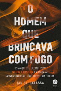 O HOMEM QUE BRINCAVA COM FOGO - STOCKLAASA, JAN