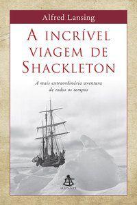 A INCRÍVEL VIAGEM DE SHACKLETON - LANSING, ALFRED