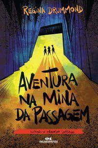 AVENTURA NA MINA DA PASSAGEM - RIOS, ROSANA