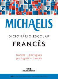 MICHAELIS DICIONÁRIO ESCOLAR FRANCÊS - AVOLIO, JELSSA CIARDI