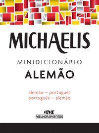 MICHAELIS MINIDICIONÁRIO ALEMÃO - KELLER, ALFRED JOSEF