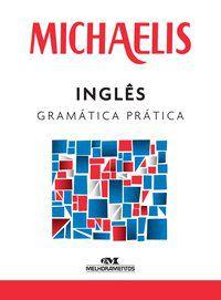 MICHAELIS INGLÊS GRAMÁTICA PRÁTICA - BRITTO, MARISA M. JENKINS DE