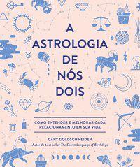 ASTROLOGIA DE NÓS DOIS, A - GOLDSCHNEIDER, GARY