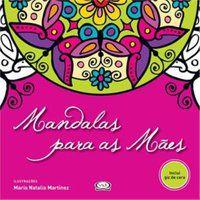 MANDALAS PARA AS MÃES - MARTÍNEZ, MARÍA NATALIA