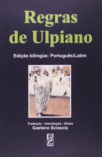 REGRAS DE ULPIANO - ULPIANO, ENEU DOMÍCIO