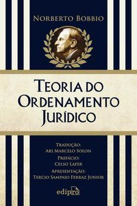 TEORIA DO ORDENAMENTO JURÍDICO - BOBBIO, NORBERTO