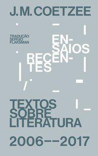 ENSAIOS RECENTES - COETZEE, J. M.