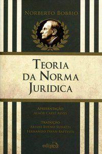 TEORIA DA NORMA JURÍDICA - BOBBIO, NORBERTO