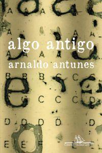 ALGO ANTIGO - ANTUNES, ARNALDO