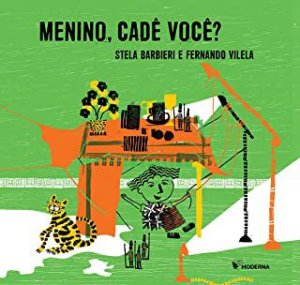 MENINO CADÊ VOCÊ - VILELA, FERNANDO