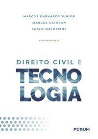 DIREITO CIVIL E TECNOLOGIA - EHRHARDT JR., MARCOS