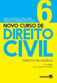 NOVO CURSO DE DIREITO CIVIL - DIREITO DE FAMÍLIA - VOLUME 6 - 11ª EDIÇÃO 2021 - GAGLIANO, PABLO STOLZE