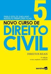 NOVO CURSO DE DIREITO CIVIL - DIREITOS REAIS - VOLUME 5 - 3ª EDIÇÃO 2021 - GAGLIANO, PABLO STOLZE