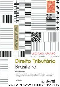 DIREITO TRIBUTÁRIO BRASILEIRO - 24ª EDIÇÃO 2021 - AMARO, LUCIANO DA SILVA