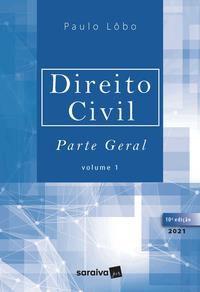 DIREITO CIVIL- PARTE GERAL- VOLUME 1 - 10ª EDIÇÃO 2021 - LÔBO, PAULO