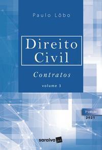 DIREITO CIVIL - CONTRATOS - VOLUME 3 - 7ª EDIÇÃO 2021 - LÔBO, PAULO