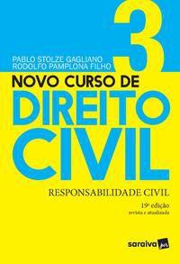 NOVO CURSO DE DIREITO CIVIL - RESPONSABILIDADE CIVIL - VOLUME 3 - 19ª EDIÇÃO 2021 - GAGLIANO, PABLO STOLZE