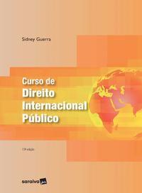CURSO DE DIREITO INTERNACIONAL PÚBLICO - 13ª EDIÇÃO 2021 - GUERRA, SIDNEY