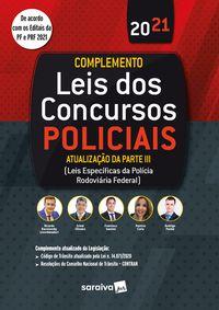 LEIS DOS CONCURSOS POLICIAIS: COMPLEMENTO DE ATUALIZAÇÃO DA PARTE III -