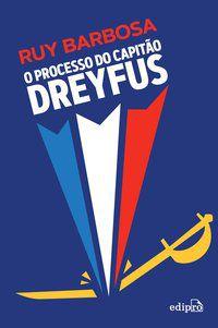 O PROCESSO DO CAPITÃO DREYFUS - BARBOSA, RUY