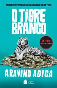 O TIGRE BRANCO - ADIGA, ARAVIND