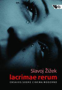 LACRIMAE RERUM - ZIZEK, SLAVOJ