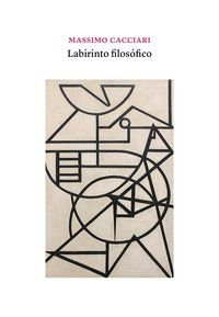LABIRINTO FILOSÓFICO - CACCIARI, MASSIMO