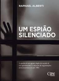 UM ESPIÃO SILENCIADO - ALBERTI, RAPHAEL