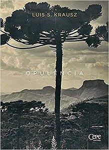 OPULÊNCIA - KRAUSZ, LUIS S.