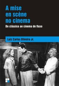 A MISE EN SCÈNE NO CINEMA - OLIVEIRA JÚNIOR, LUIZ CARLOS