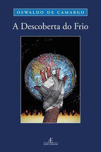 A DESCOBERTA DO FRIO - CAMARGO, OSWALDO DE