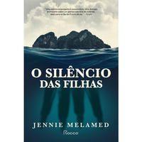 O SILÊNCIO DAS FILHAS - MELAMED, JENNIE