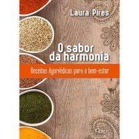 O SABOR DA HARMONIA - PIRES, LAURA