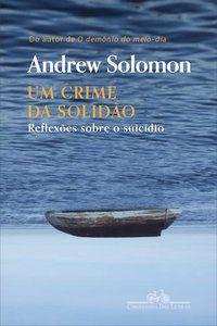 UM CRIME DA SOLIDÃO - SOLOMON, ANDREW