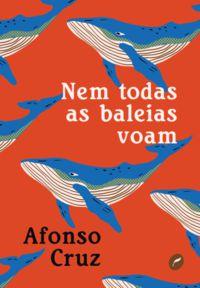 NEM TODAS AS BALEIAS VOAM - CRUZ, AFONSO