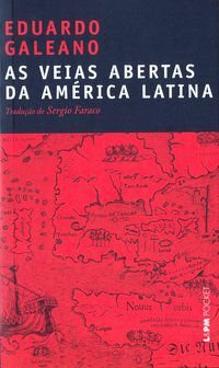 AS VEIAS ABERTAS DA AMÉRICA LATINA - VOL. 900 - GALEANO, EDUARDO