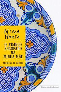 O FRANGO ENSOPADO DA MINHA MÃE - HORTA, NINA