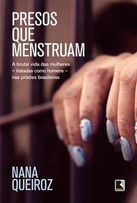 PRESOS QUE MENSTRUAM - QUEIROZ, NANA
