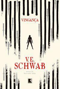 VINGANÇA - VOL. 2 - SCHWAB, V. E.